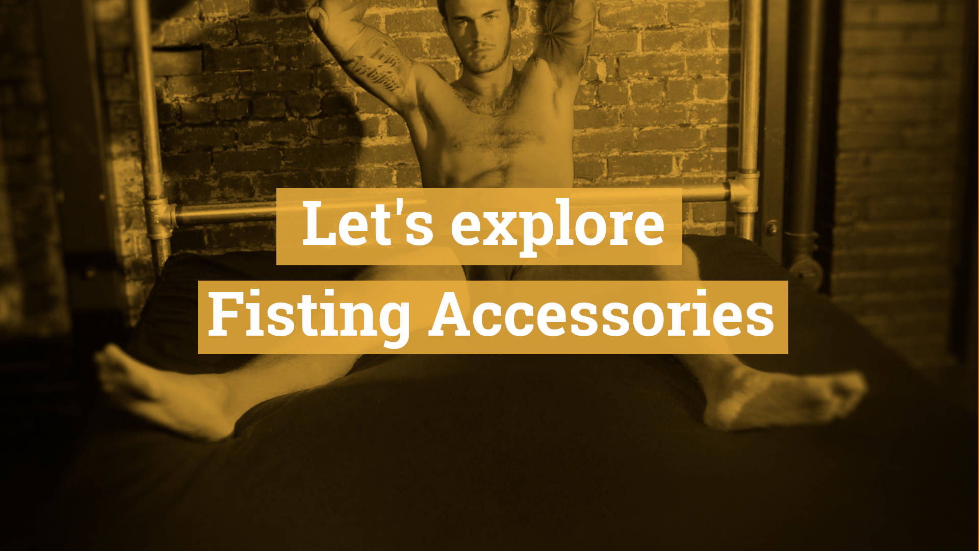 Let's explore Fisting Accessories – How to Protect Furniture and Textiles During a Fisting