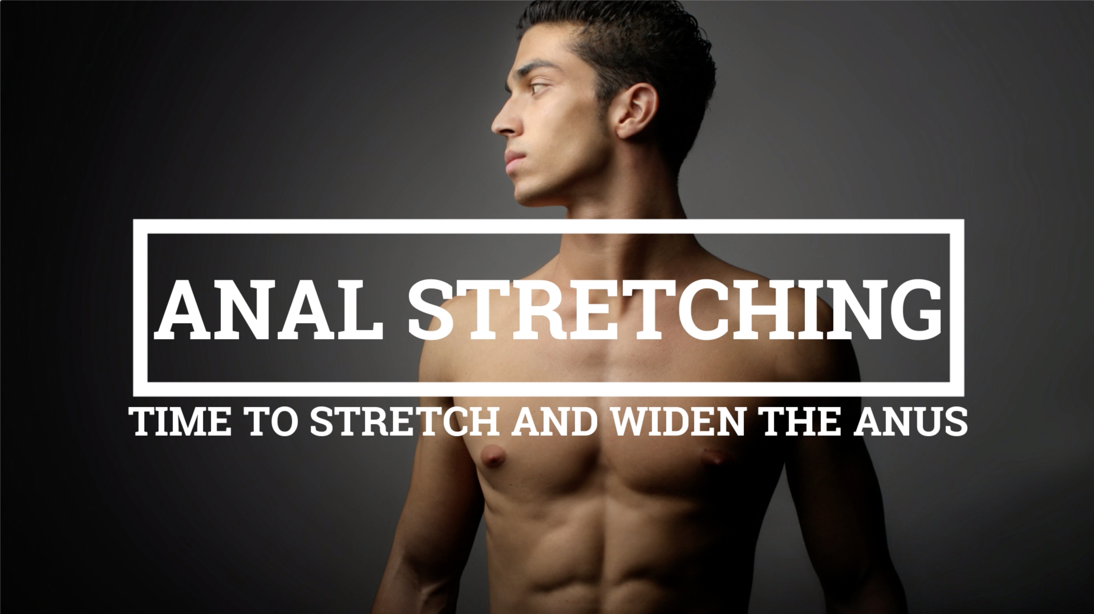 Do you to want enjoy more Fisting? Most Powerful Course For Anal Stretching