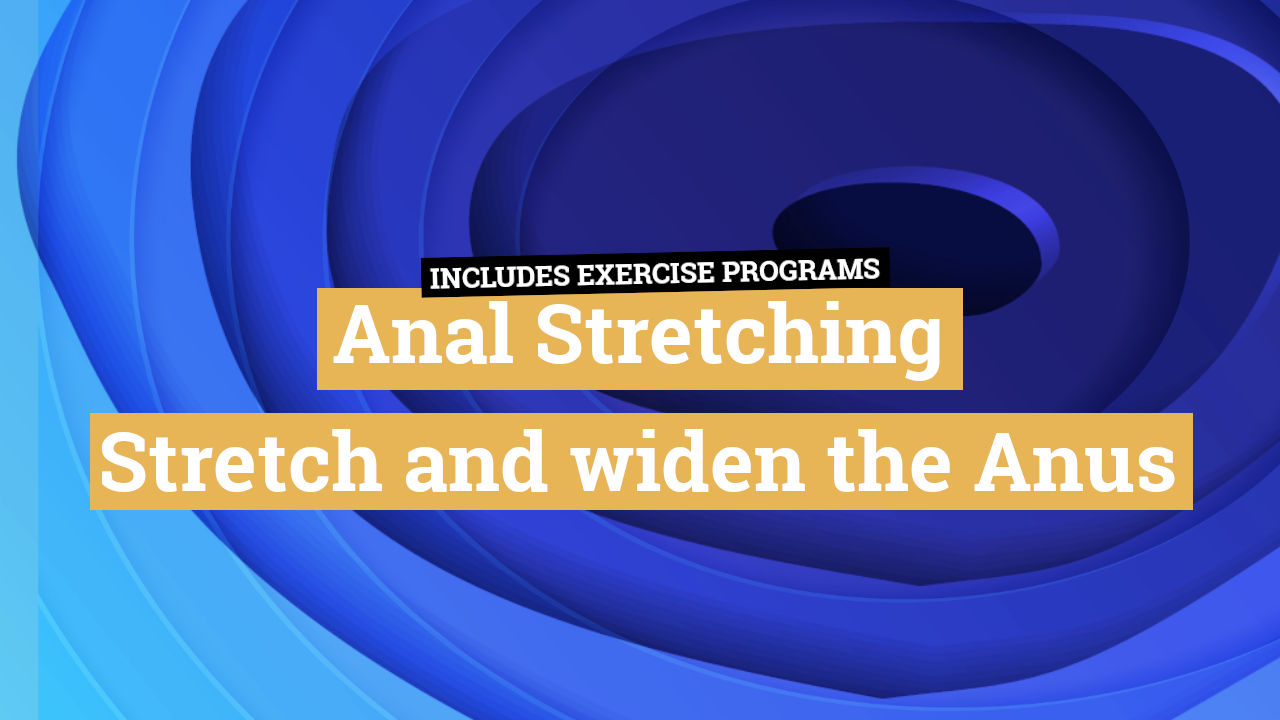 Anal Stretching Guide