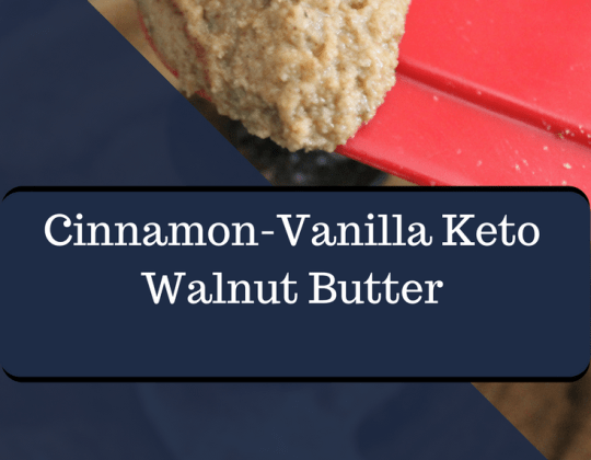 Low carb cinnamon-vanilla walnut butter