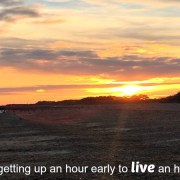 motivational-quotes-life-is-getting-up-an-hour-early-to-live-an-hour-more