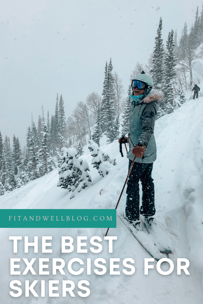 The best exercises for skiers and why they help you be a stronger skier! -fitandwellblog.com