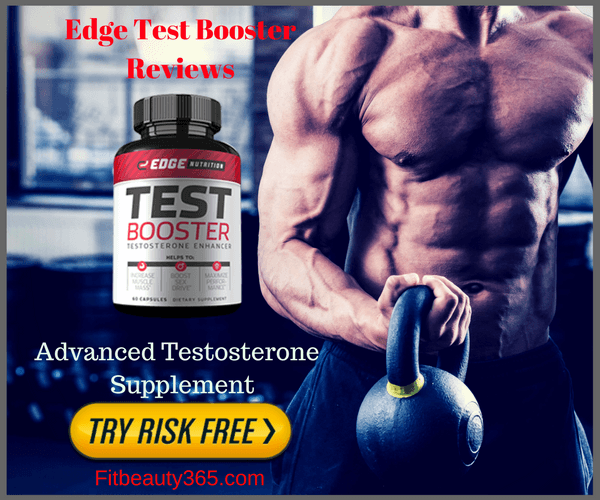 Edge Test Booster - Reviews - Testosterone Booster Free Trials- Fitbeauty365.com