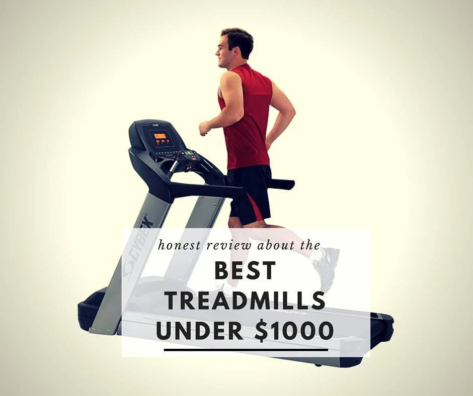 5 Best Treadmills Under 1000 That Are Worth To Buy 2020