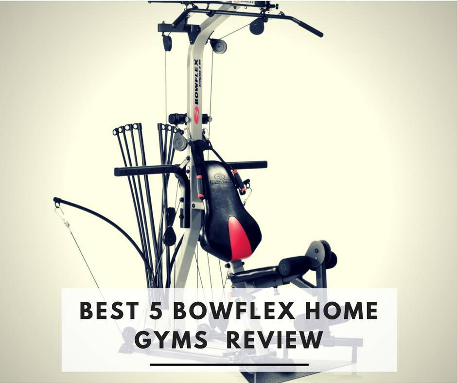 5 Best Bowflex Home Gym Models Machines Comparison Amp Reviews