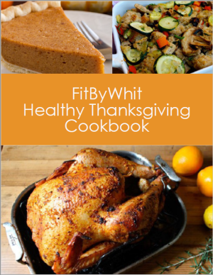 2016 FitByWhit Healthy Thanksgiving Cookbook