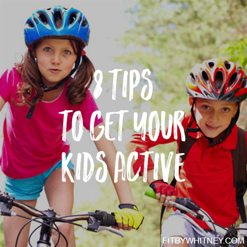 8 Tips to Get Your Kids Active