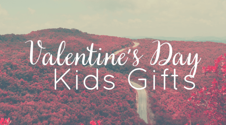Valentine's Day Kid Gifts: Thinking Beyond Candy