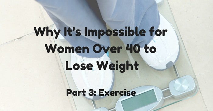 impossible for women over 40 to lose weight