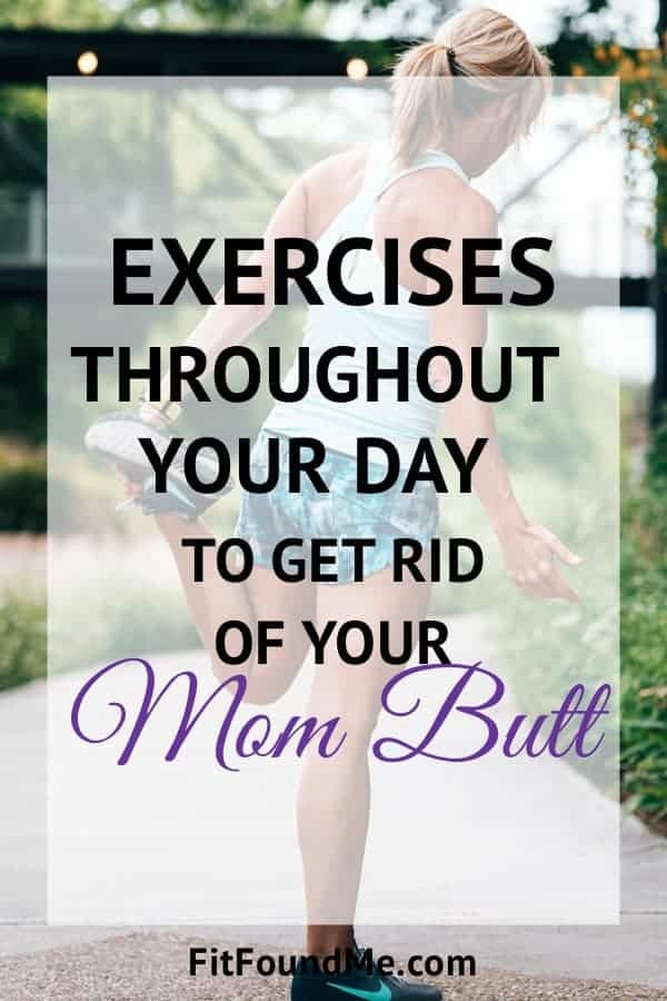 best exercises for getting rid of mom butt