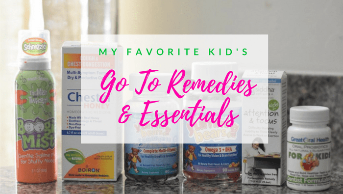 My favorite kid's go to remedies and supplements