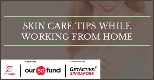 Skin care tips while working from home