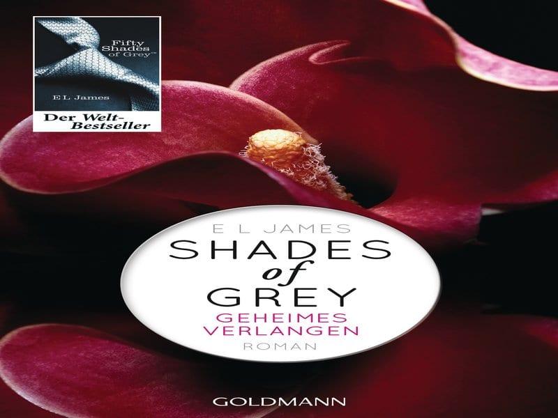 Shades of GreyGeheimes Verlangen von E L James