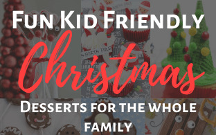 Fun Kid Friendly Christmas Desserts