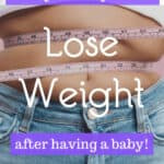 How moms can lose weight after having a baby
