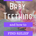 Symptoms & Relief for Baby Teething
