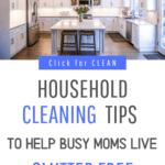 Household Cleaning Tips to Live Clutter Free for Busy Moms