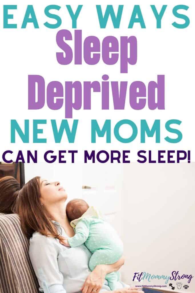 Ways sleep deprived new moms can get more sleep!