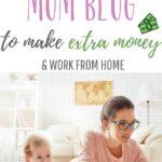 How to start a mom blog to make extra money