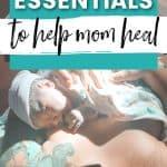 12 Postpartum Essentials to Help Mom Heal After Birth
