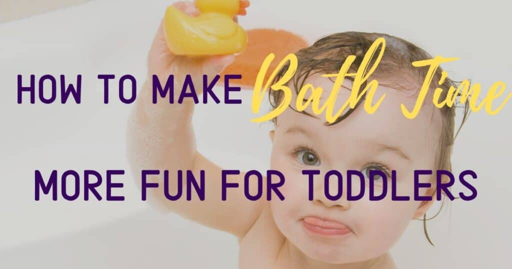 How to make bath time fun for toddlers