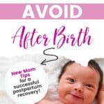 Things to avoid after birth