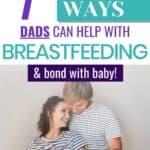 EASY ways DAD can help mom with breastfeeding