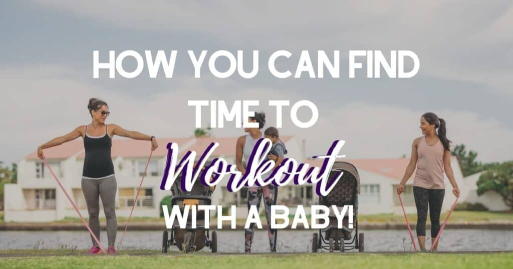 Finding time to workout with a baby