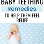 Baby teething remedies & hacks to keep them comfortable