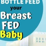 How to get your breastfed baby to use a bottle