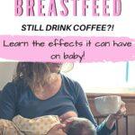 coffee and breastfeeding