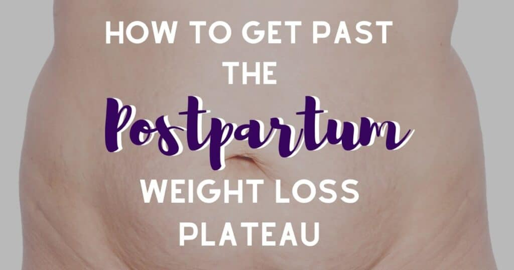 postpartum weight loss plateau
