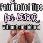 Pain Management Tips for a Natural Labor Birth