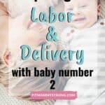 Preparing for labor and delivery with baby number 2