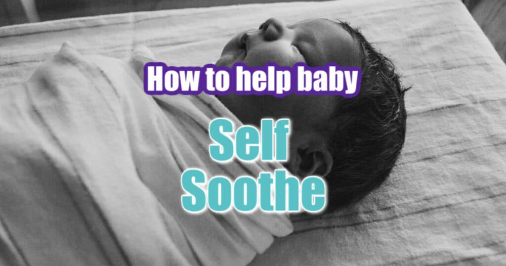 how to help baby self soothe