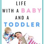 life with baby and toddler