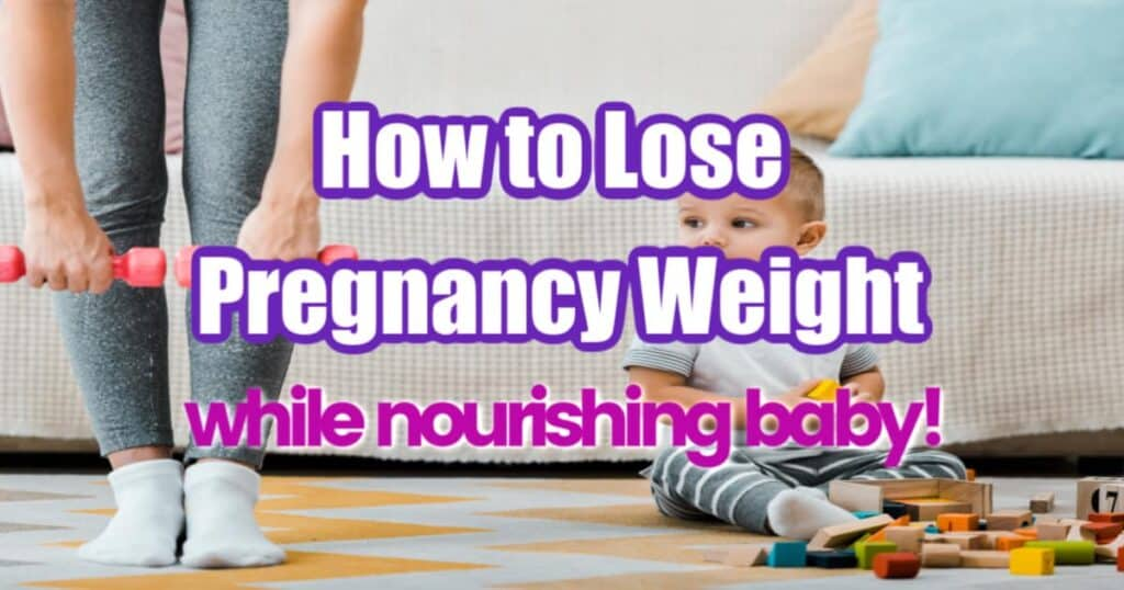 lose pregnancy weight nourishing baby