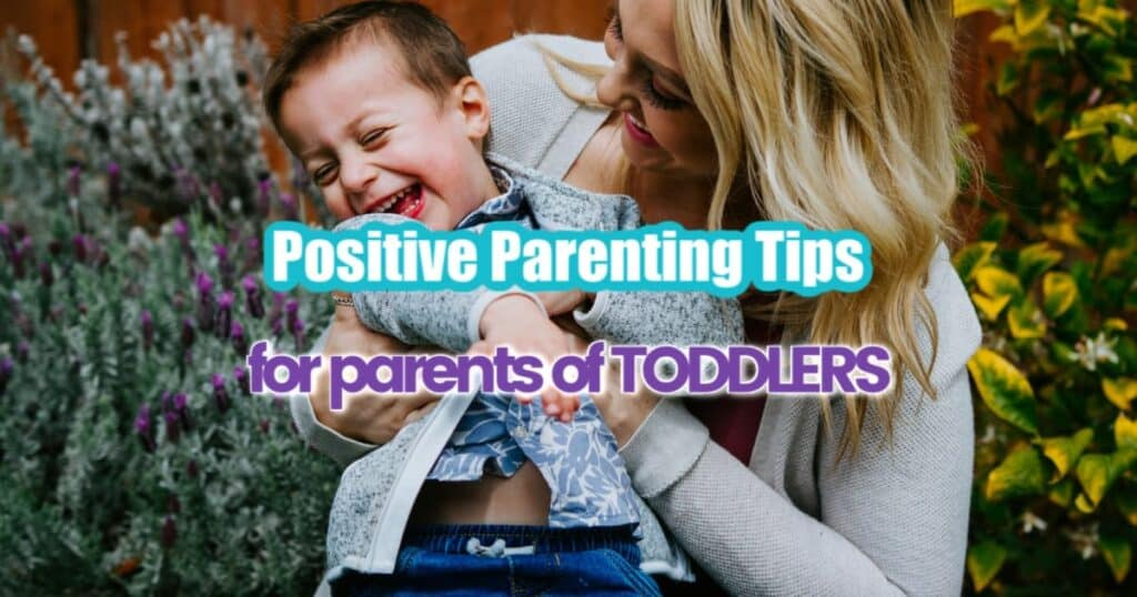 positive parenting tips for toddlers