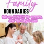 How to set healthy boundaries with family after baby's birth