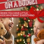 Christmas on a budget - Celebrating the holidays with kids