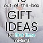 16 gift ideas for first time moms that are actually helpful