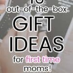 16 gift ideas for first time moms she will always appreciate