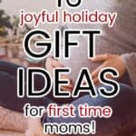 Practical Holiday Gift Ideas for the first time moms