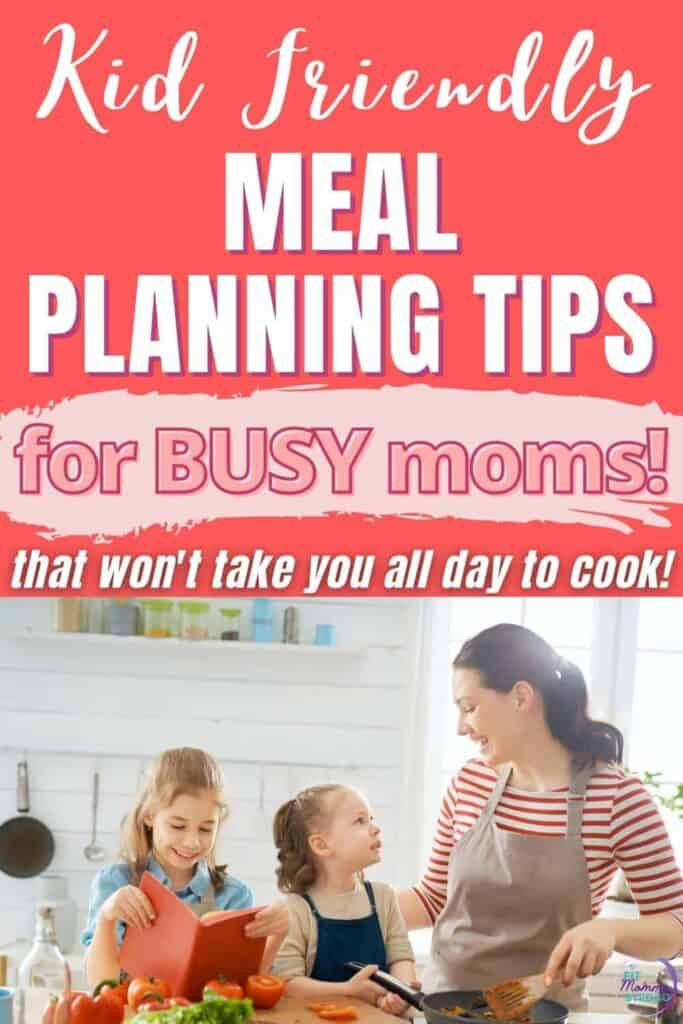 Kid Friendly Meal Planning for Busy Moms