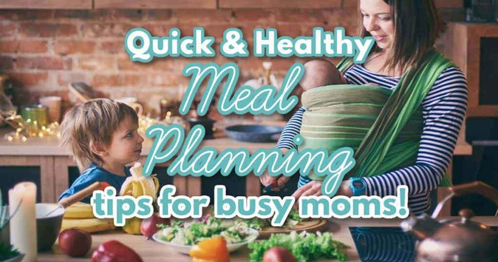 healthy meal planning for busy moms