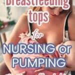 nursing tops for mom