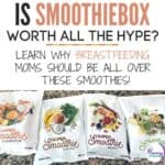 Is SmoothieBox REALLY worth it? This breastfeeding mom says YES!