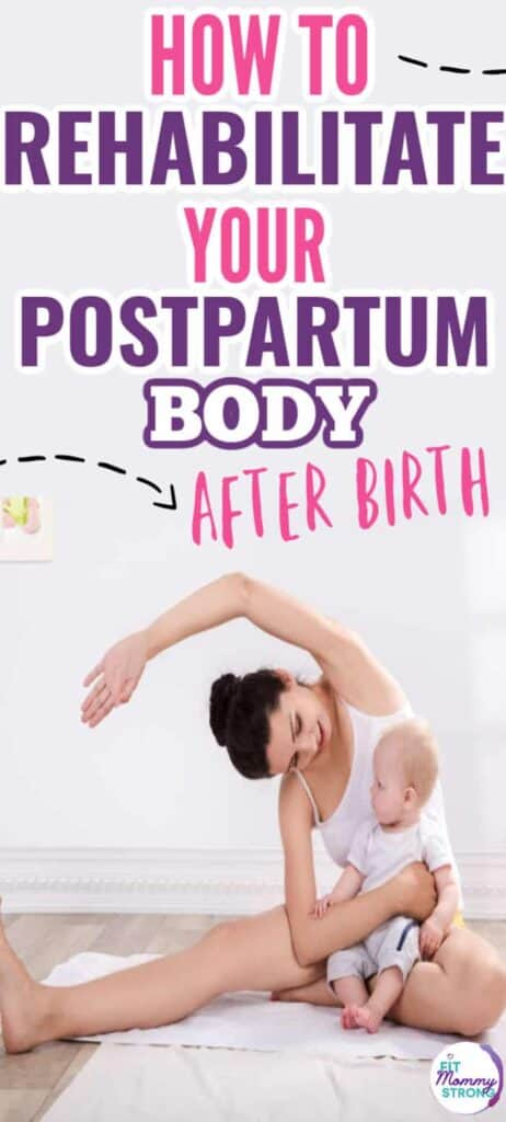 How to rehabilitate your postpartum body after birth