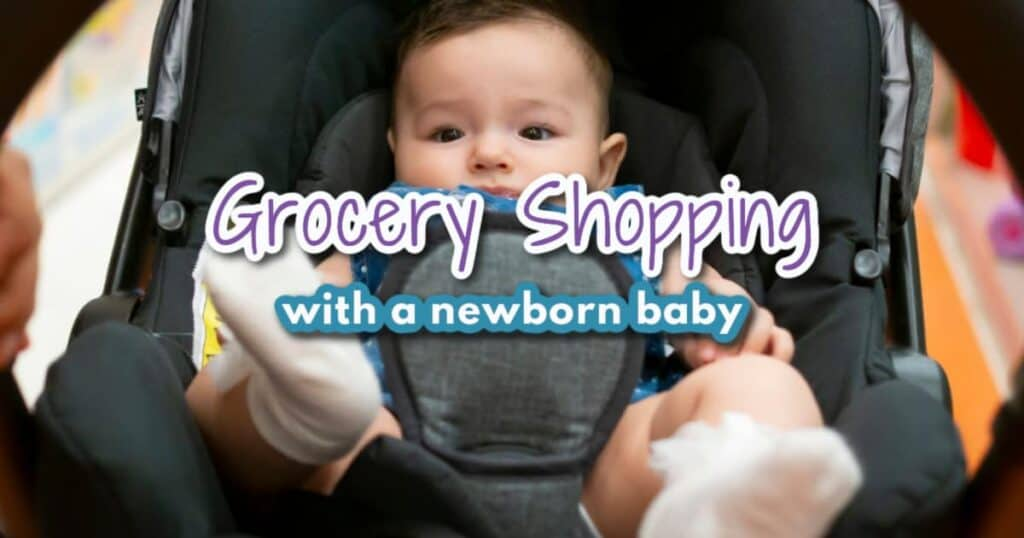 grocery shopping with a newborn