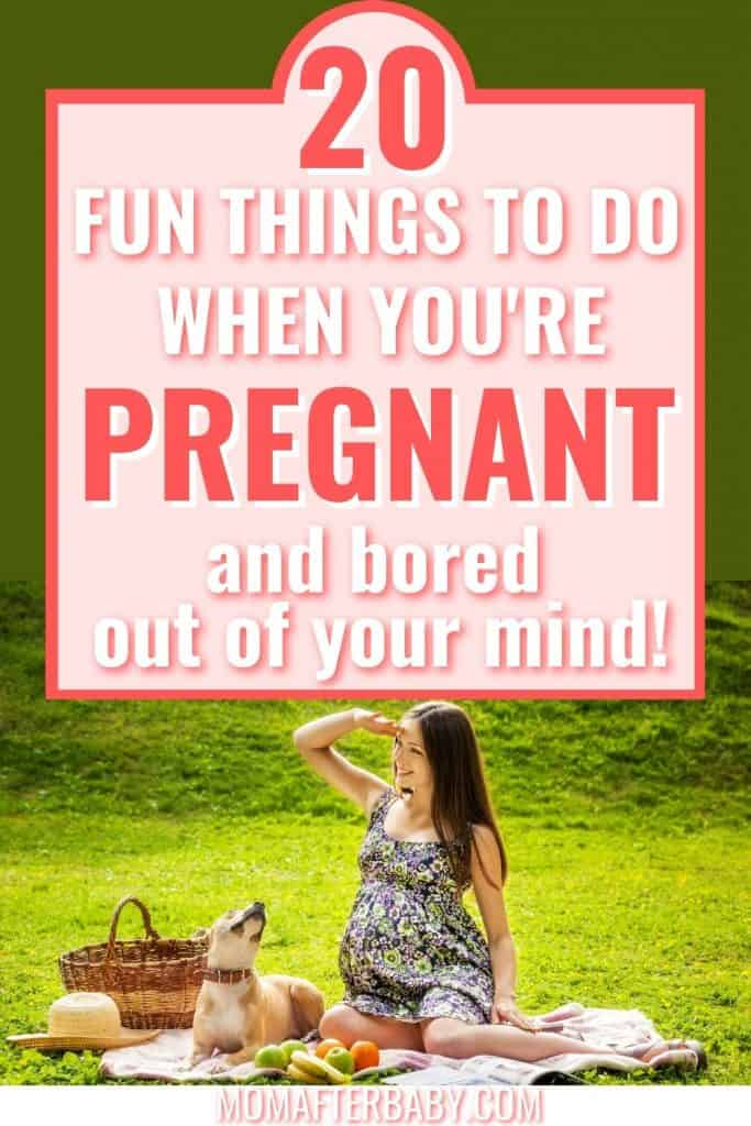 20 fun things to do while pregnant & bored